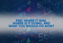 PSEi: Where It Was, Where Is It Going, and What You Should Do Now?