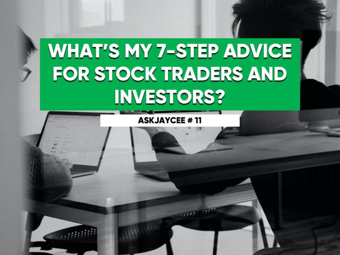 AskJaycee#11: What's My 7-Step Advice for Stock Traders and Investors?