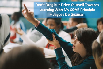 How to Drive Yourself Towards Learning With My SOAR Principle